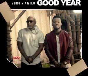 Zoro - Good Year ft. Awilo Longomba